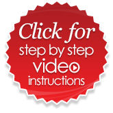 Click for step by step video instructions